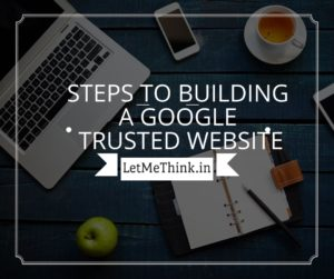 Steps to building a google trusted website